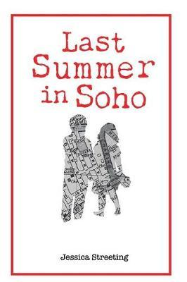 Last Summer in Soho by Jessica Streeting