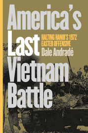 America's Last Vietnam Battle by Dale Andrade