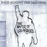 The Battle Of Los Angeles by Rage Against The Machine
