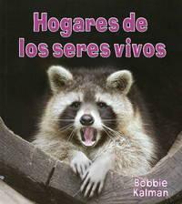 Hogares de Los Seres Vivos by Bobbie Kalman image