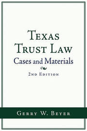Texas Trust Law by Gerry W Beyer