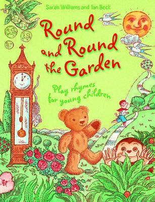Round and Round the Garden: Play Rhymes for Young Children by Sarah Williams