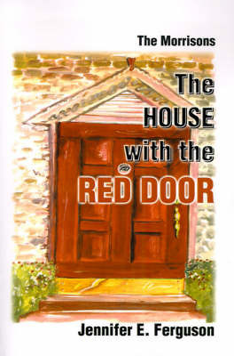 The House with the Red Door: The Morrisons by Jennifer E. Ferguson