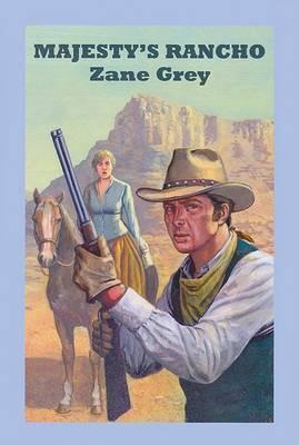 Majesty's Rancho by Zane Grey