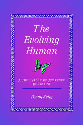 The Evolving Human by Penny Kelly