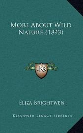 More about Wild Nature (1893) by Eliza Brightwen
