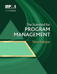 The standard for program management by Project Management Institute