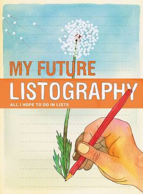 My Future Listography Journal: All I Hope to Do in Lists by Chronicle Books