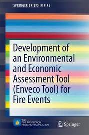Development of an Environmental and Economic Assessment Tool (Enveco Tool) for Fire Events by Brian Meacham