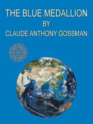 The Blue Medallion by Claude Anthony Gossman