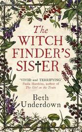 The Witchfinder's Sister by Beth Underdown