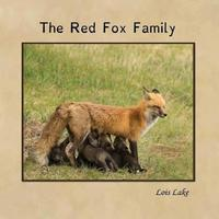 The Red Fox Family by Lois Lake
