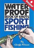 Geoff Wilson's Waterproof Book of Knots: Sport Fishing by Geoff Wilson