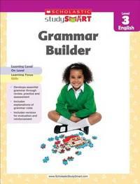 Scholastic Study Smart Grammar Builder Grade 3 by Scholastic