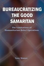 Bureaucratizing The Good Samaritan by Tony Waters