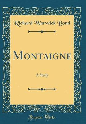 Montaigne by Richard Warwick Bond