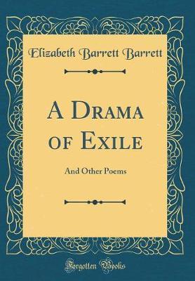 A Drama of Exile by Elizabeth Barrett Barrett