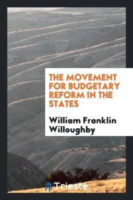 The Movement for Budgetary Reform in the States by William Franklin Willoughby image