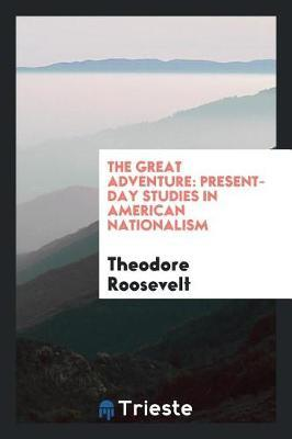 The Great Adventure by Theodore Roosevelt