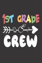 1st Grade Crew by Creative Juices Publishing