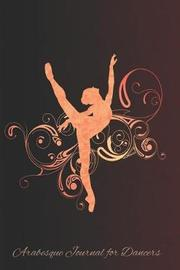 Arabesque Journal for Dancers by Dance Thoughts