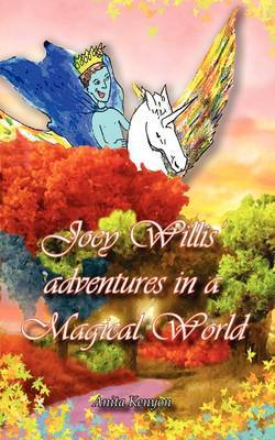 Joey Willis' Adventures in a Magical World by Anita Kenyon image