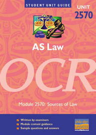 AS Law Unit 2570 OCR: Sources of Law: Module 2570 by Chris Turner image