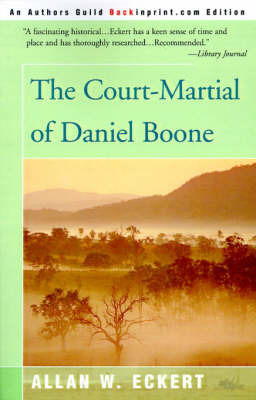 The Court-Martial of Daniel Boone by Allan W Eckert