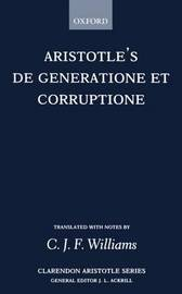 De Generatione et Corruptione by * Aristotle