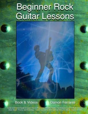 Beginner Rock Guitar Lessons by Damon Ferrante