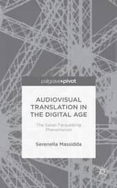 Audiovisual Translation in the Digital Age by Serenella Massidda