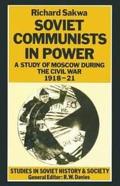 Soviet Communists in Power by Richard Sakwa image