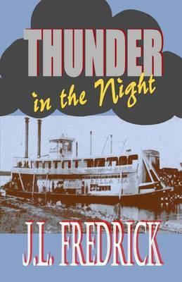 Thunder in the Night by J. L. Fredrick