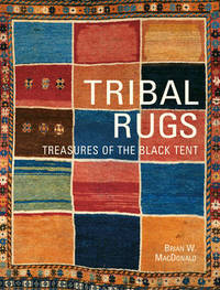 Tribal Rugs: Treasures of the Black Tent by Brian Macdonald image
