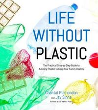 Life Without Plastic by Jay Sinha