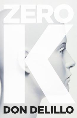 Zero K by Don DeLillo image