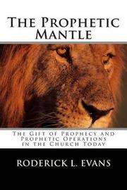 The Prophetic Mantle by Roderick L. Evans
