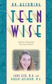 On Becoming Teen Wise by Gary Ezzo