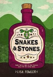 Snakes and Stones by Lisa Fowler image