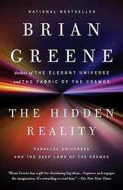 The Hidden Reality: Parallel Universes and the Deep Laws of the Cosmos by Brian Greene (Columbia University)