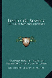 Liberty or Slavery: The Great National Question: Three Prize Essays on American Slavery (1857) by Abraham Chittenden Baldwin image
