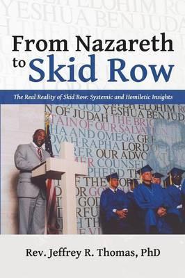 From Nazareth to Skid Row by Rev Jeffrey R Thomas