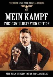Mein Kampf - The 1939 Illustrated Edition by Adolf Hitler