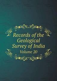 Records of the Geological Survey of India Volume 20 by Geological Survey of India