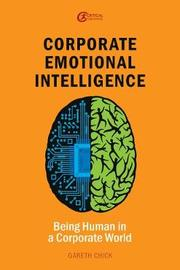 Corporate Emotional Intelligence by Gareth Chick