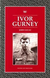 Ivor Gurney by John Lucas
