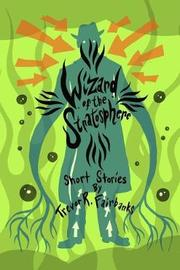 Wizard of the Stratosphere by Trevor R Fairbanks