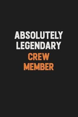 Absolutely Legendary Crew Member by Camila Cooper