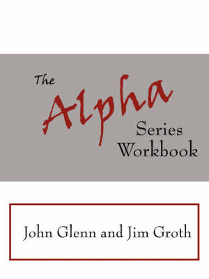 The Alpha Series Workbook by John Glenn image