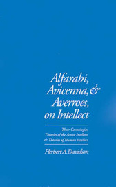 Alfarabi, Avicenna, and Averroes, on Intellect by Herbert A. Davidson image